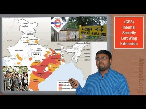 IS1/P1: Internal Security-Naxal Movement & Left Wing Extremism in India (GS3)