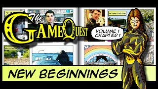 The Game Quest, Volume 1 Chapter 1 - 'New Beginnings'