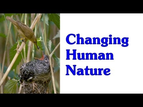 Changing Human Nature