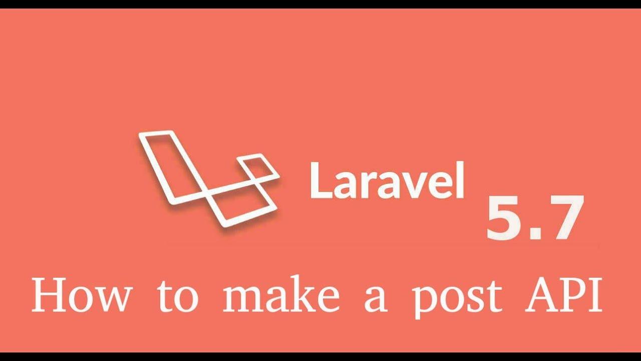 Laravel 5 7 tutorial - make a Post Api