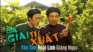 VÂN SƠN Hài Kịch |  BA GIAI TÚ XUẤT  | Vân Sơn,  Hoài Linh  &  Giáng Ngọc.
