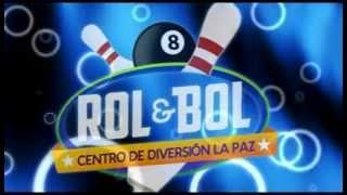 ROL & BOL CENTRO DE DIVERSIÓN LA PAZ BCS