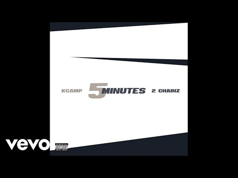 K Camp  5 Minutes Audio ft 2 Chainz