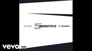 K Camp - 5 Minutes (Audio) ft. 2 Chainz