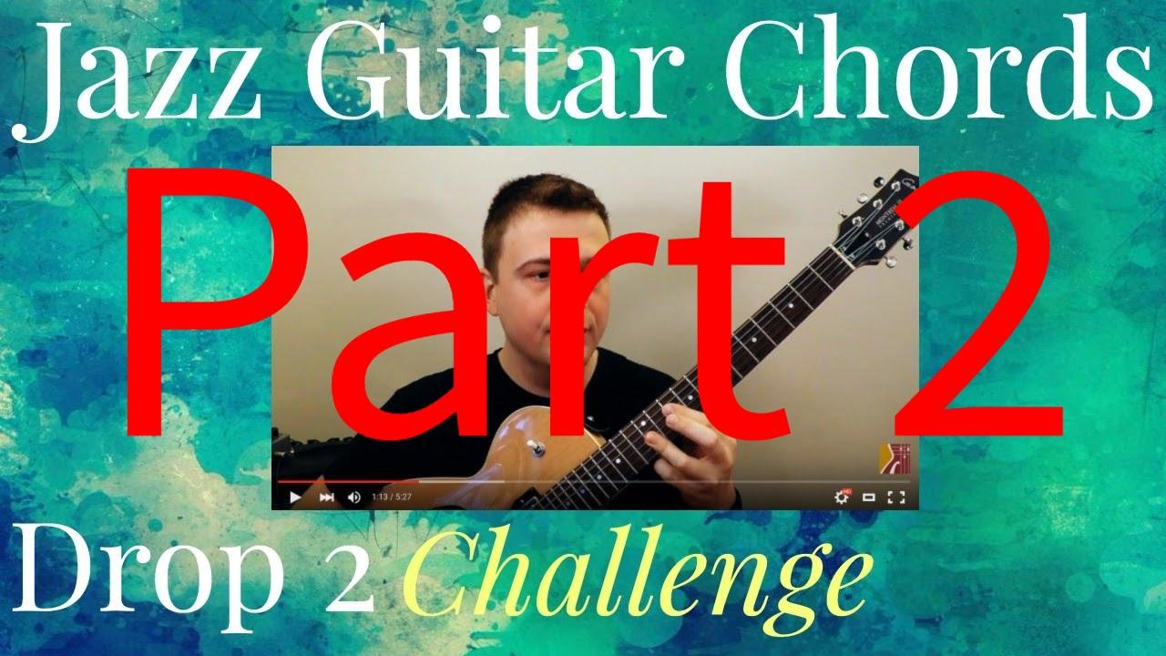 Jazz Guitar Chords for Beginners: The Drop 2 Chords Challenge
