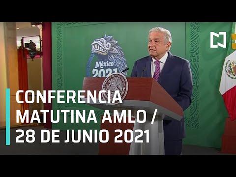 AMLO Conferencia Hoy / 28 de Junio 2021