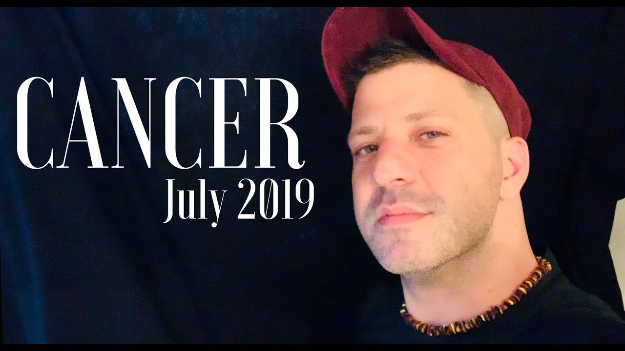CANCER July 2019 - PREPARE FOR SOMETHING REALLY SPECIAL! | LOVE - Cancer  Horoscope Tarot