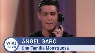 Ángel Garó - Una Familia Monstruosa
