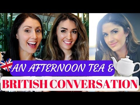 British Conversation lesson   An Afternoon Tea with English Like a Native