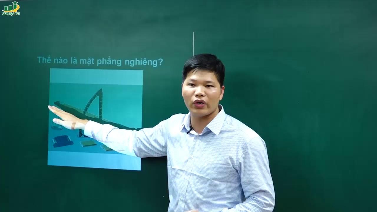 Vật Lý Lớp 6 – Bài giảng Mặt phẳng nghiêng vật lý 6|Chương Cơ học| Thầy Trần Văn Huỳnh