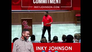 INKY JOHNSON :  In this clips Inky stresses the importance of being Committed.