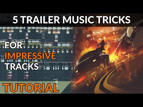 5 Tips to Write Impressive Trailer Music - How To Write Cinematic Music