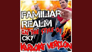 Familiar Realm (In the Style of Cky) (Karaoke Version)