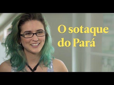 Sotaques e Expressões do Brasil - Como se fala no Pará