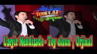 Uzeyir Mehdizade - Toy Olsun (wWw.ToGeT.Az) By : DjElseN
