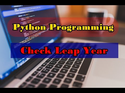 Python Program to Check Leap Year || Python Programming Examples