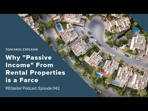"""Why """"Passive Income"""" From Rental Properties is a Farce - Interview w/ Tom Krol"""