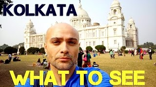 What to see in KOLKATA. INDIA travel advice