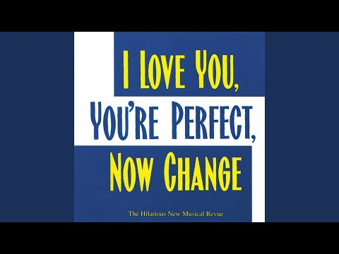 Epilogue / I Love You, You're Perfect, Now Change