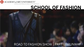 Road to Fashion Show: PART 3 - RUNWAY