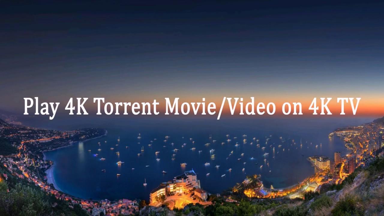 Play 4k Torrent Movie Video On 4k Tv Youtube