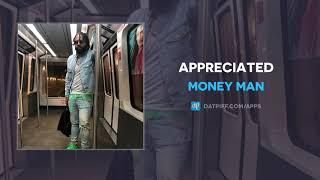 """Money Man """"Appreciated"""" (AUDIO)"""