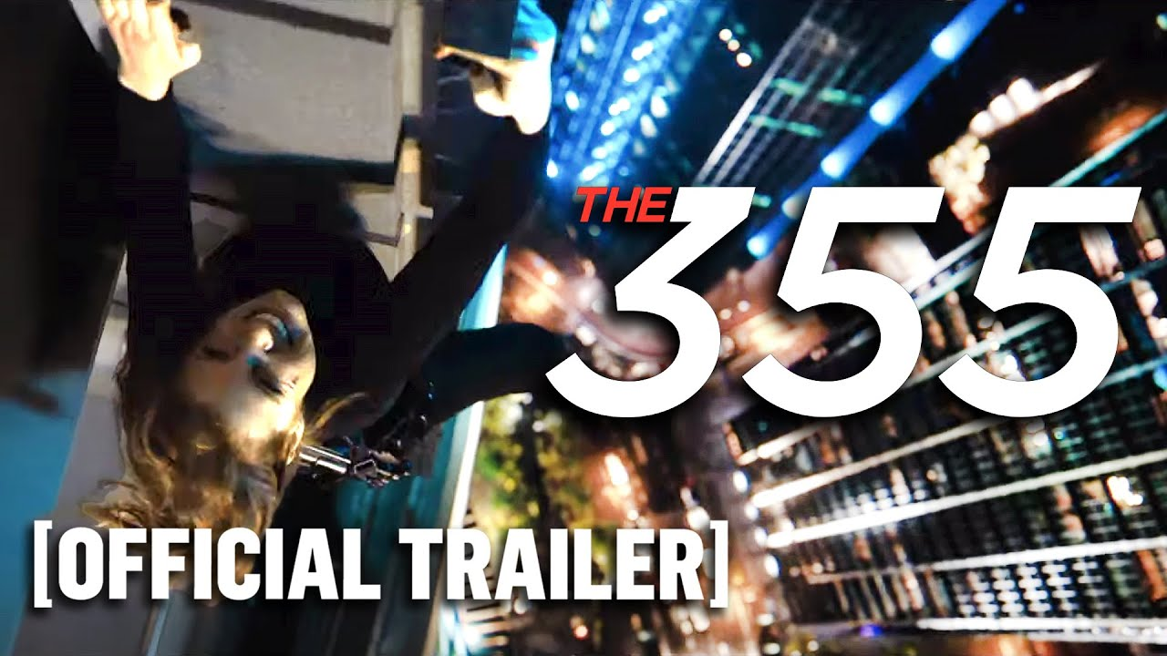 The 355 - Official Trailer Starring Jessica Chastain, Lupita Nyong'o and Penélope Cruz