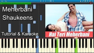Video Meherbani   Shaukeens   Piano Tutorial + Karoke + Sheet Music download MP3, 3GP, MP4, WEBM, AVI, FLV November 2017