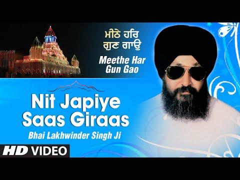 Bhai Lakhwinder Singh Ji - Nit Japiye Saas Giraas - Meethe Har Gun Gao