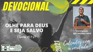 Devocional | OLHE PARA DEUS E SEJA SALVO | 08/04/2021