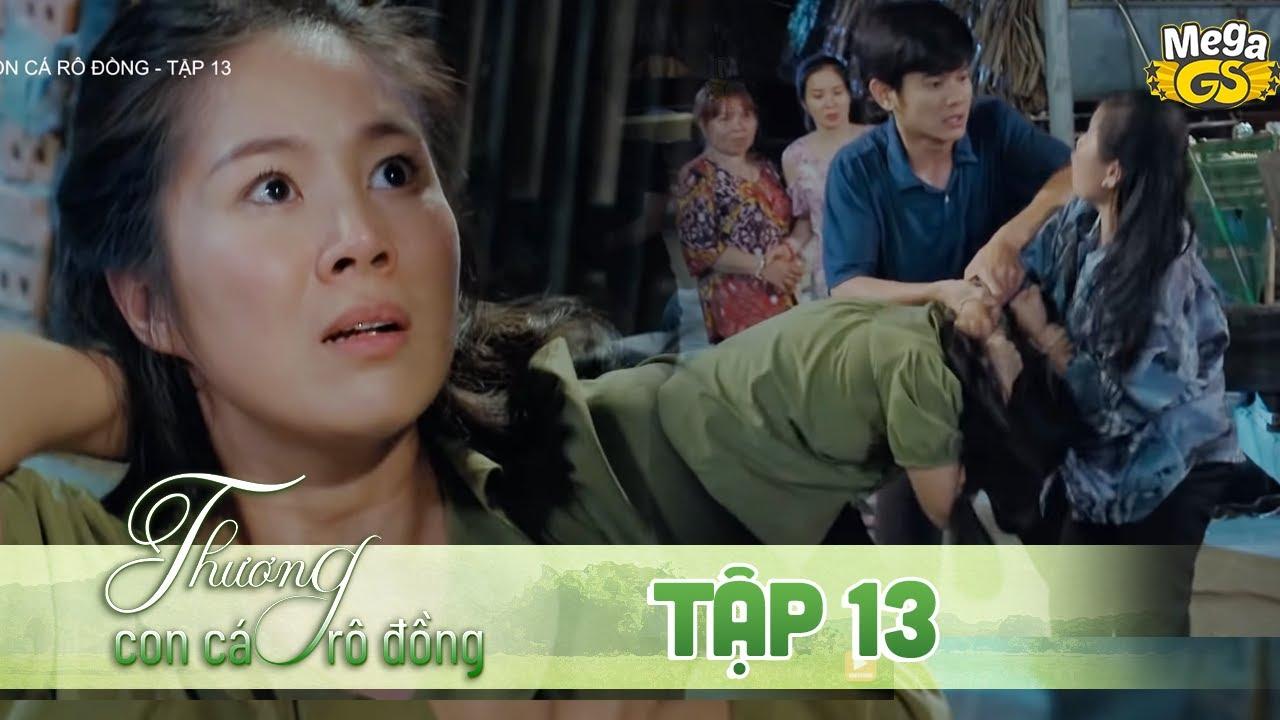 THƯƠNG CON CÁ RÔ ĐỒNG TẬP 13 - Phim hay 2021   Lê Phương, Quốc Huy, Quang Thái, Như Đan, Hoàng Yến