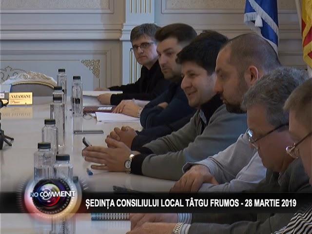 ȘEDINȚA CONSILIULUI LOCAL TÂRGU FRUMOS  - 28 MARTIE 2019