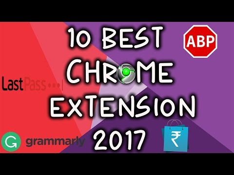 Top 10 Best Chrome Extension of 2017 | Best Google Chrome Extension