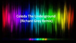 Celeda - The Underground (Richard Grey Remix)