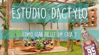 Estúdio Dactylo - Como Utilizar Pallets na Decoração da Sua Casa
