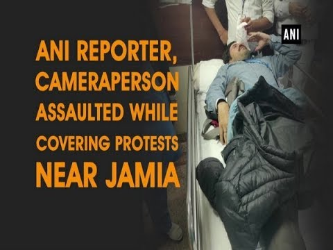 ANI Reporter, Cameraperson Assaulted While Covering Protests Near Jamia