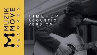 Timehop (Acoustic Version) -  Earth Patravee