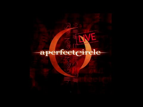 A Perfect Circle - Mer De Noms - Live (Full Album)