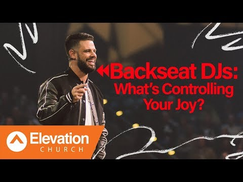 Backseat DJs: What's Controlling Your Joy? | Flip The Flow | Pastor Steven Furtick