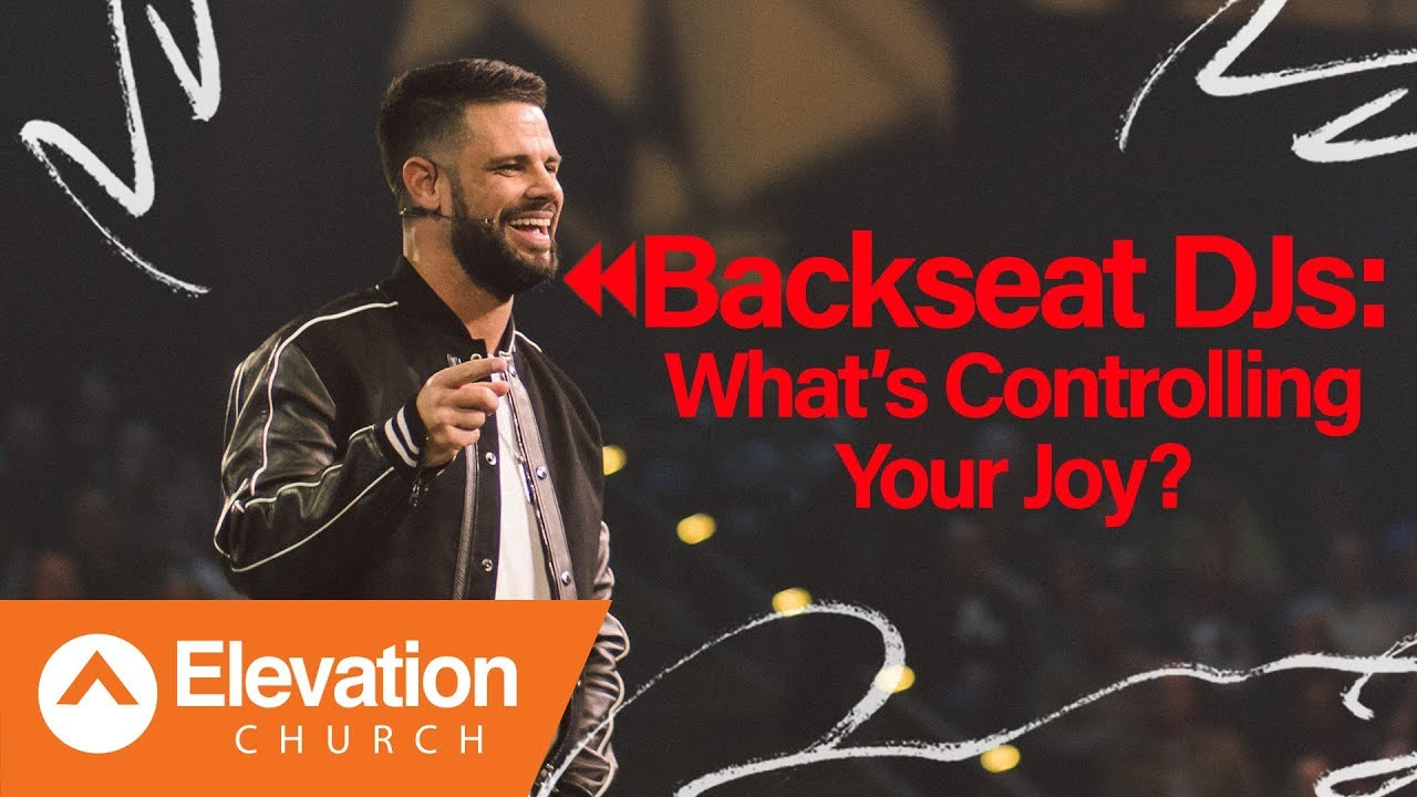 Backseat DJs: What's Controlling Your Joy? | Flip The Flow | Pastor Steven Furtick
