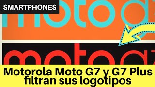 Motorola Moto G7 y G7 Plus filtran sus logotipos  - Leaks