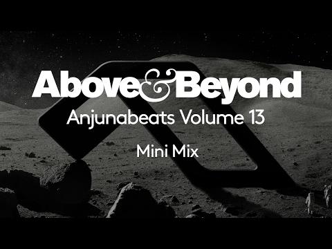 Anjunabeats Vol. 13 Mini Mix (Mixed by Above & Beyond)