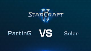 PartinG vs Solar  [PvZ] - WB Match 1 - Bo5 - DreamHack ROCCAT Legacy of the Void Championship