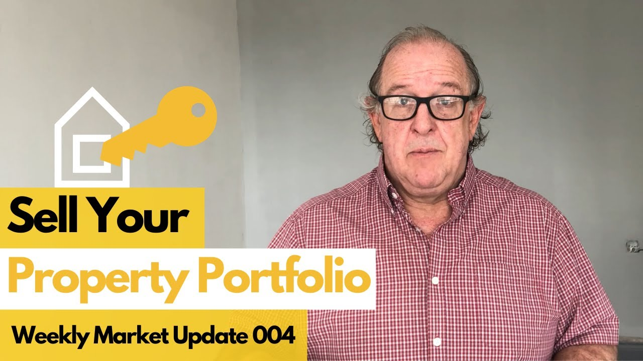 Sell Your Property Portfolio | Weekly Market Update 005