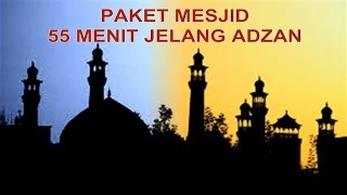 Download Video PAKET MESJID 55 MENIT JELANG ADZAN (Mengaji + Shalawat Tarhim + Bedug Adzan) MP3 3GP MP4
