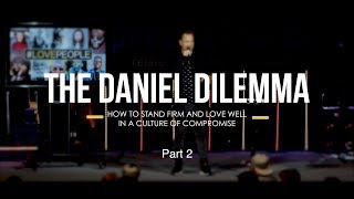 The Daniel Dilemma | Part 2 | How to Stand Firm in a Culture of Compromise | Andreas Basson