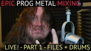 LIVE - Mixing Epic Prog Metal! Part 1 - Multitracks breakdown and drum tones