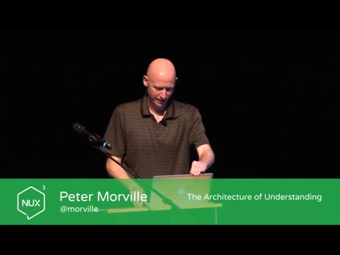 Peter Morville - The Architecture of Understanding - #NUX3 - @morville