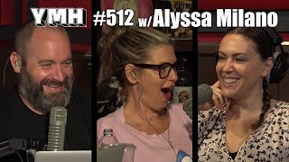 Your Mom's House Podcast - Ep. 512 w/ Alyssa Milano