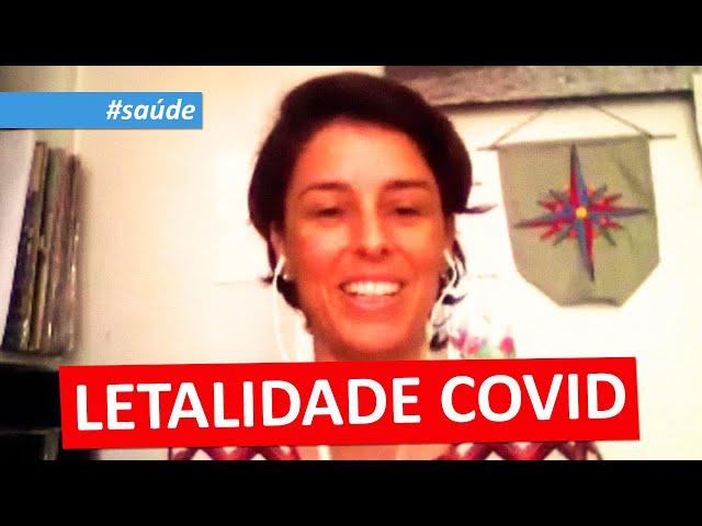 #saúde   LETALIDADE COVID